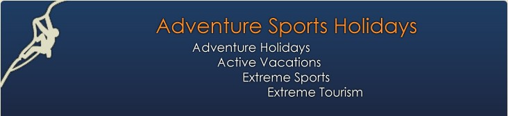 Adventure Holidays, Active Vacations, Extreme Sports and Extreme Tourism